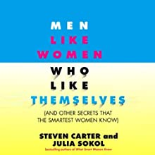 Men Like Women Who Like Themselves (       UNABRIDGED) by Julia Sokol, Steven Carter Narrated by Rosemary Benson
