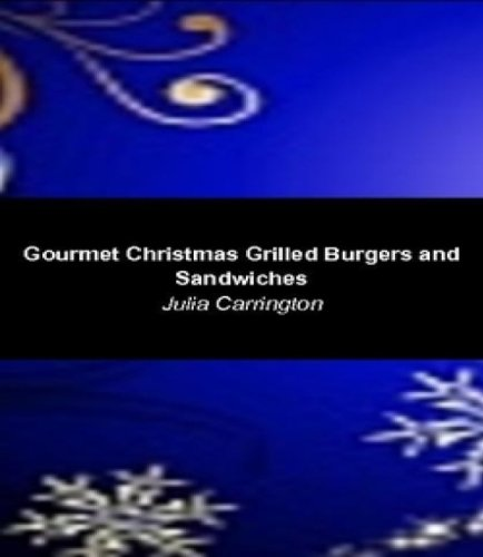 Gourmet Christmas Grilled Sandwiches and Burgers