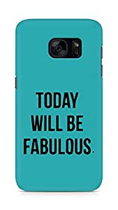 AMEZ today will be fabulous Back Cover For Samsung Galaxy S7