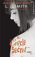Le Cercle Secret saison 2 - Tome 3 - L'affrontement final
