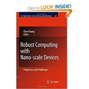 Robust Computing with Nano-scale Devices: Progresses and Challenges (Lecture Notes in Electrical Engineering) Chao Huang