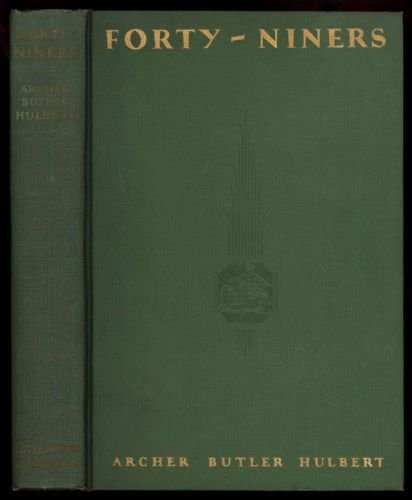 Forty-niners: The chronicle of the California trail PDF