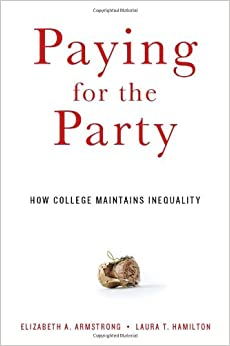 Paying for the Party: How College Maintains Inequality