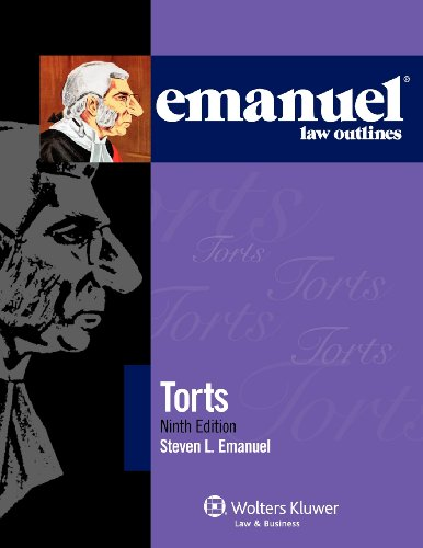 Emanuel Law Outlines: Torts, 9th Edition (Emanual Law Outlines)