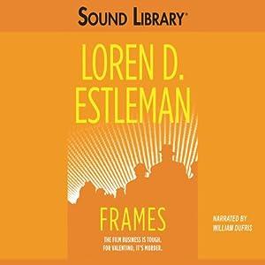 Frames | [Loren D. Estleman]
