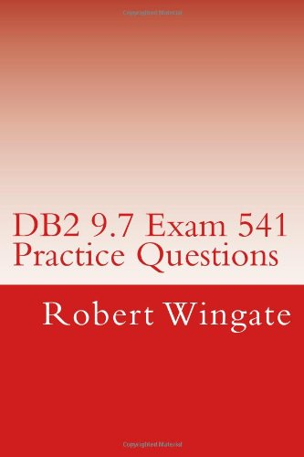 DB2 9.7 Exam 541 Practice Questions