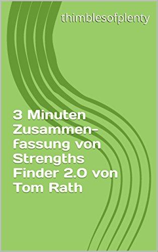 3 Minuten Zusammenfassung von StrengthsFinder 2.0 von Tom