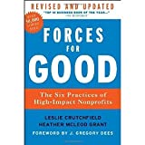img - for Forces for Good, Revised and Updated: The Six Practices of High-Impact Nonprofits [Hardcover] [2012] 2 Ed. Leslie R. Crutchfield, Heather McLeod Grant book / textbook / text book