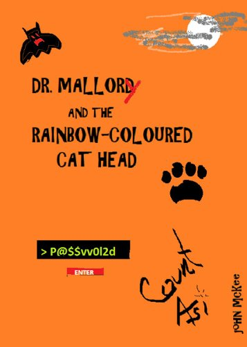 DR. MALLORY AND THE RAINBOW-COLOURED CAT HEAD
