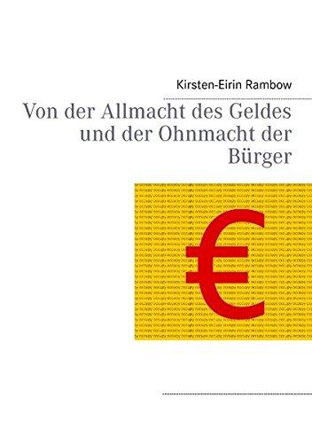 Von Der Allmacht Des Geldes Und Der Ohnmacht Der B Rger (German Edition)