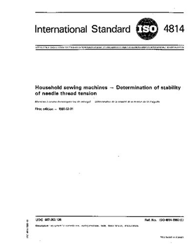ISO 4814:1980, Household sewing machines -- Determination of stability of needle thread tension