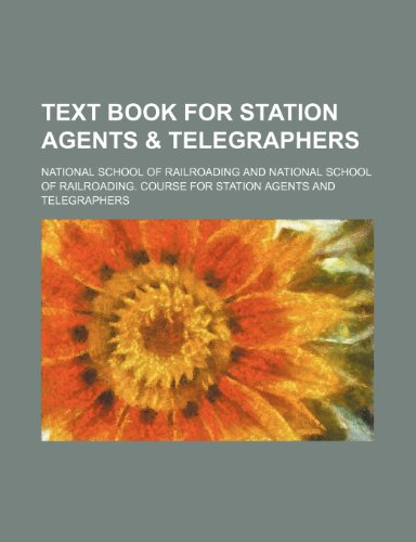 Text Book for Station Agents & Telegraphers