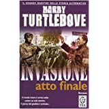 Invasione. Atto finaledi Harry Turtledove