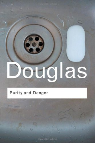 Purity and Danger: An Analysis of Concepts of Pollution and Taboo...