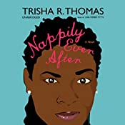 Nappily Ever After: A Novel | [Trisha R. Thomas]