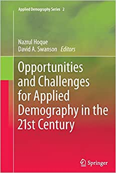Opportunities And Challenges For Applied Demography In The 21st Century (Applied Demography Series) (Volume 2)
