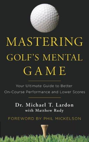 掌握高尔夫的心理游戏: 你要更好地对课程的性能和较低分数的终极指南
