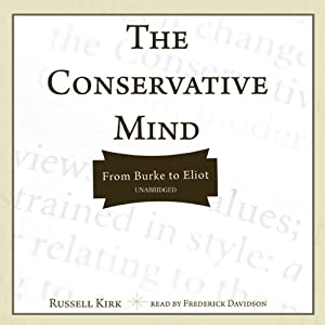 The Conservative Mind: From Burke to Eliot | [Russell Kirk]