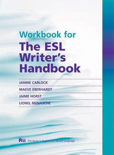 Workbook for The ESL Writer's Handbook (Pitt Series in...