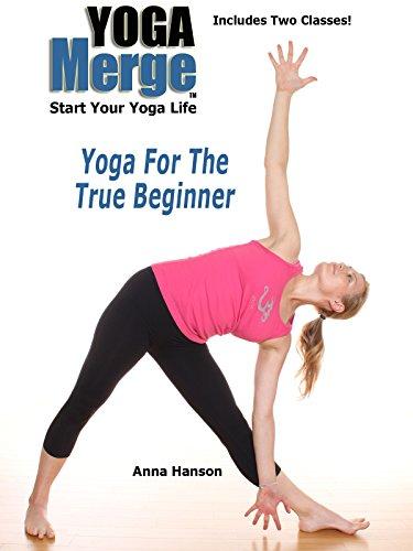 Yoga For The True Beginner
