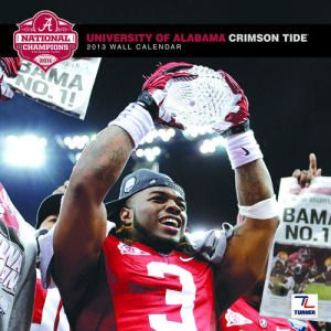 "Alabama Crimson Tide 2013 Team Wall Calendar 12"" X 12"" at Amazon.com"