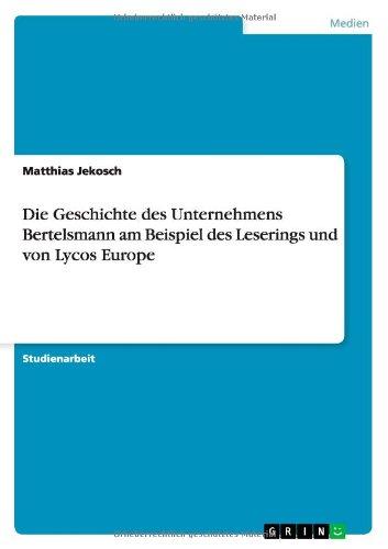 die-geschichte-des-unternehmens-bertelsmann-am-beispiel-des-leserings-und-von-lycos-europe