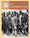 The Scottsboro Case (Events That Shaped America) (0836834070) by Crewe, Sabrina