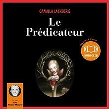 Le Prédicateur (Erica Falck et Patrik Hedström 2) | Livre audio Auteur(s) : Camilla Läckberg Narrateur(s) : Éric Herson-Macarel