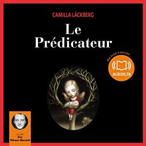 Le Prédicateur (Erica Falck et Patrik Hedström 2) | Livre audio