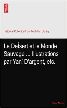 Le de sert et le monde sauvage illustrations par yan 39 d 39 argent e - Le monde sauvage meubles ...