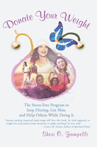 Donate Your Weight: The Stress-Free Program to Stop Dieting, Get Slim, and Help Others While Doing It
