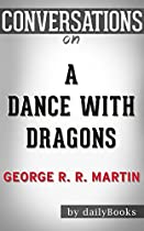 CONVERSATIONS ON A DANCE WITH DRAGONS