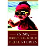 img - for [ [ [ The Robert Olen Butler Prize Stories 2004 [ THE ROBERT OLEN BUTLER PRIZE STORIES 2004 ] By Catalano, E R ( Author )May-01-2005 Paperback book / textbook / text book