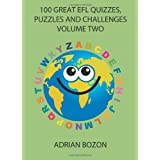 100 Great EFL Quizzes, Puzzles and Challenges, Vol. 2: Stimulating, Photocopiable, Language Activities for Teaching English to Children and Young Learners of ESL and EFLby Mr Adrian Bozon