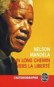 Un long chemin vers la liberté par Mandela