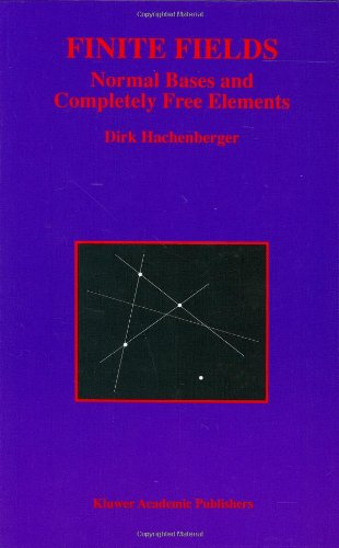 Finite Fields: Normal Bases and Completely Free Elements (The Springer International Series in Engineering and Computer Science)