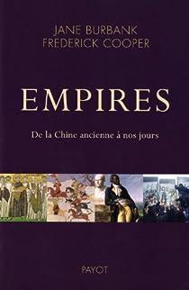 Empires. De la Chine ancienne � nos jours. par Burbank