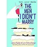 The Men I Didn't Marry[ THE MEN I DIDN'T MARRY ] By Kaplan, Janice ( Author )May-29-2007 Paperback bei Amazon kaufen