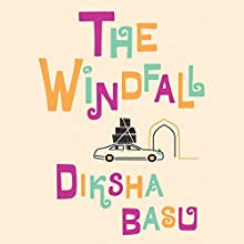The Windfall Audiobook by Diksha Basu Narrated by Homer Todiwala