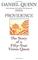 Providence: The Story of a Fifty-Year Vision Quest