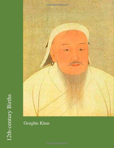 12th-century Births: Genghis Khan