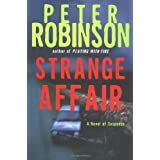 Strange Affair: A Novel of Suspense (Inspector Banks Mysteries) ~ Peter Robinson