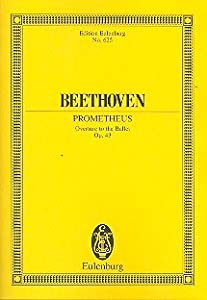 Prometheus Op 43 - Overture To The Ballet The Men Of Prometheus - Orchestra - Study Score - Etp 625 from Eulenburg