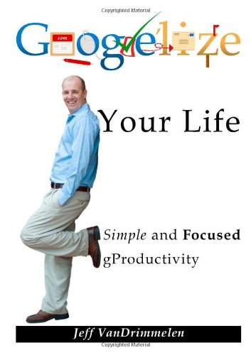 Google'lize Your Life