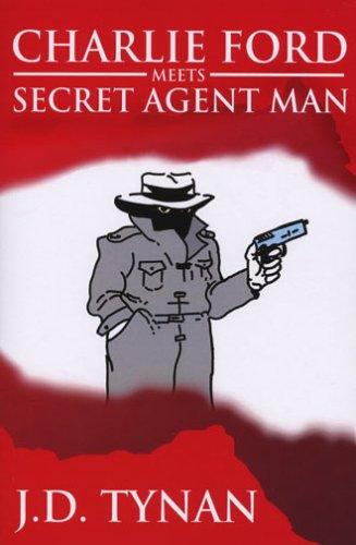 Charlie Ford Meets Secret Agent Man, J.D. Tynan