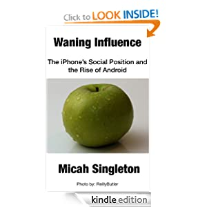 Waning Influence: The iPhone's Social Position and Rise of Android