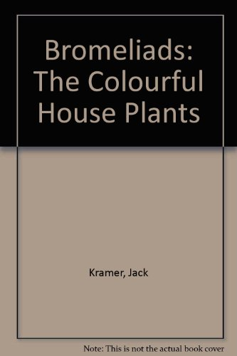 Bromeliads: The Colourful House Plants PDF