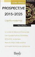 Prospective 2015 - 2025 - L'après-modernité