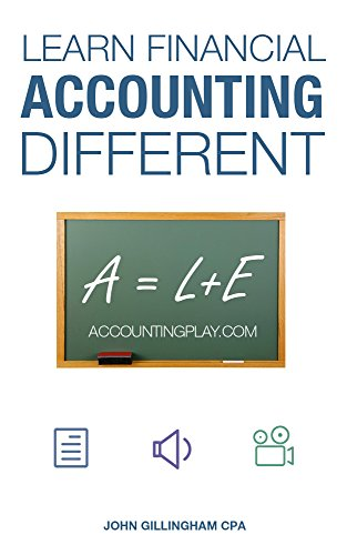 Learn Financial Accounting Different: Learn Accounting With Lessons, Audio, and Video (Accounting Play)