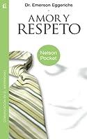Amor y Respeto (Nelson Pocket: Comunicacion en el Matrimonio) (Spanish Edition)